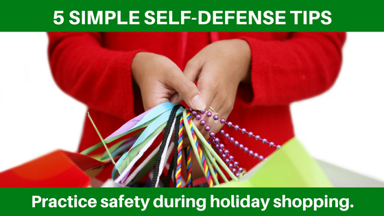5 SIMPLE SELF-DEFENSE TIPS FOR HOLIDAY SHOPPING